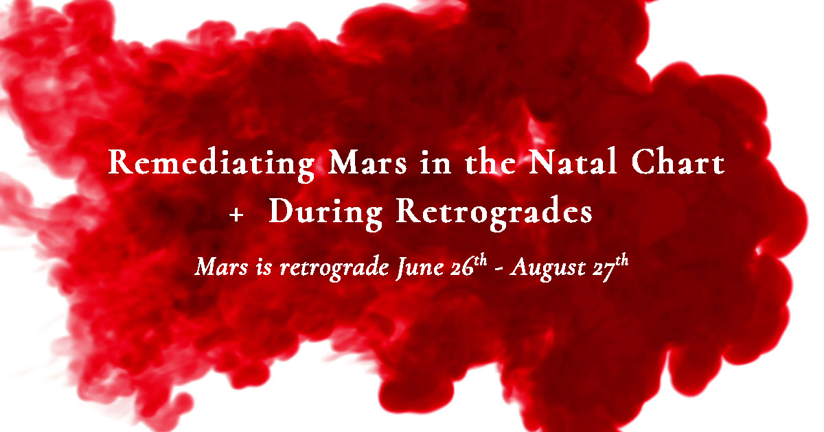 Remediating Mars In The Natal Chart And During Retrogrades Sphere