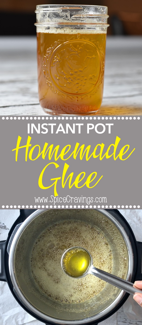 Recipe for homemade ghee or clarified butter in under 10 minutes, using the instant pot. Ghee is unsalted butter cooked till the milk solids separate, leaving behind the clear fat. #spicecravings #food #foodie #foodblogger #delicious #recipe #instantpot #recipes #easyrecipe #cuisine #30minutemeal #instagood #foodphotography #tasty #indian