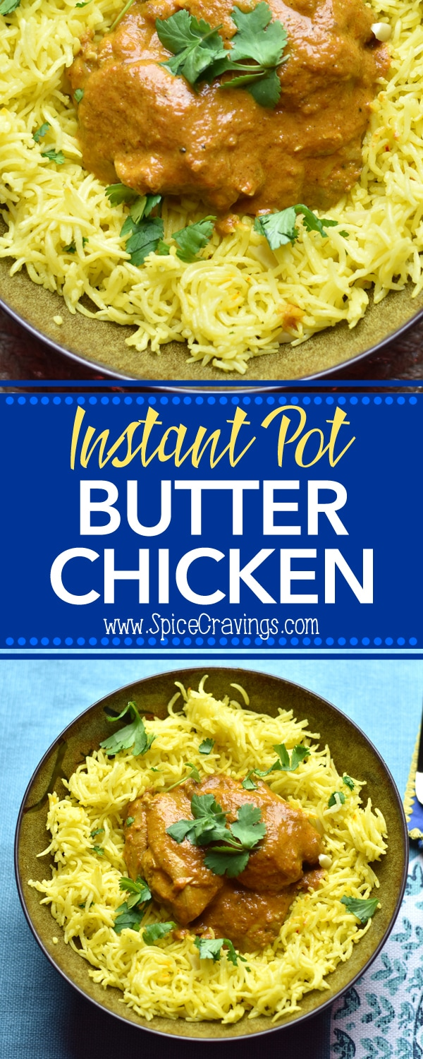 Instant Pot Easy Butter Chicken with Saffron Rice by Spice Cravings. Tender and juicy chicken, cooked in a creamy-buttery tomato sauce, served with Saffron flavored Basmati Rice! This 'Easy Butter Chicken' is a quick & easy