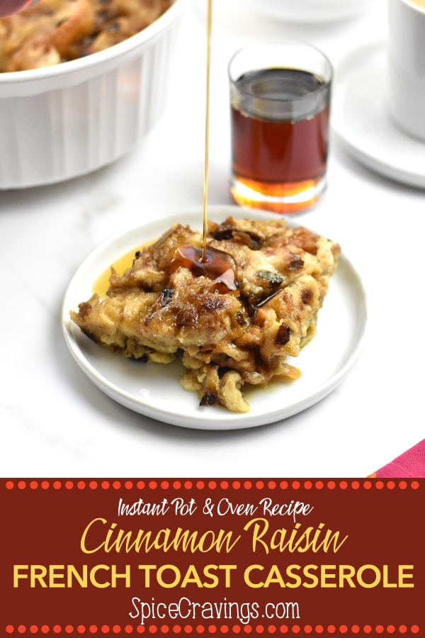 This easy recipe for Cinnamon Raisin French toast casserole is everything you love about a French toast, just way more convenient!  Sweet cinnamon raisin bread soaked in custard, baked till it's soft and gooey on the inside and crispy and caramelized on the outside!  A slice of this feels like a treat! #spicecravings #breakfast #brunch #frenchtoast #cinnamon #raisin #bread #challah #brioche #instantpot #baked #casserole #easy #recipes #tasty #yum #delicious #mealprep #holiday #cooking #eggs