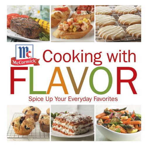 Cooking with Flavor: Spice Up Your Everday Favorites