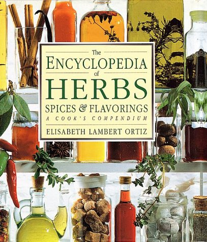 The Encyclopedia of Herbs, Spices, & Flavorings