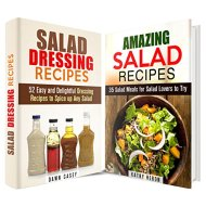 Amazing Salad Box Set: Delightful Salad and Salad Dressing Recipes to Spice up Your Day (Vegetarian & Weight Loss)