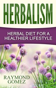 Herbalism – Herbal Diet for a Healthier Lifestyle