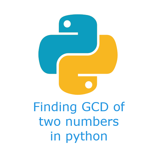 Python Program to Find GCD or HCF of two numbers - SpiderLabWeb