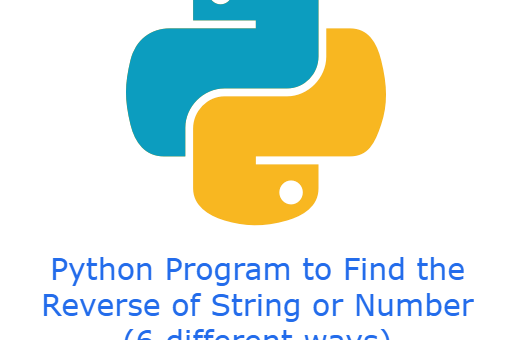 Python Program to Find the Reverse of String or Number (6 different ways)