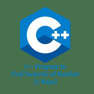 C++ Program to Find Factorial of Number (2 Ways)