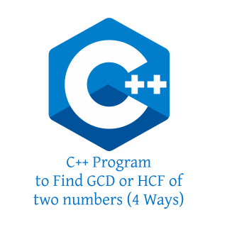 C++ Program to Find GCD or HCF of two numbers (4 Ways)