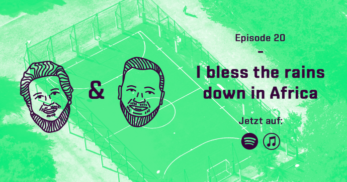 Spielfrei Podcast Episode 20 I bless the rains down in Africa