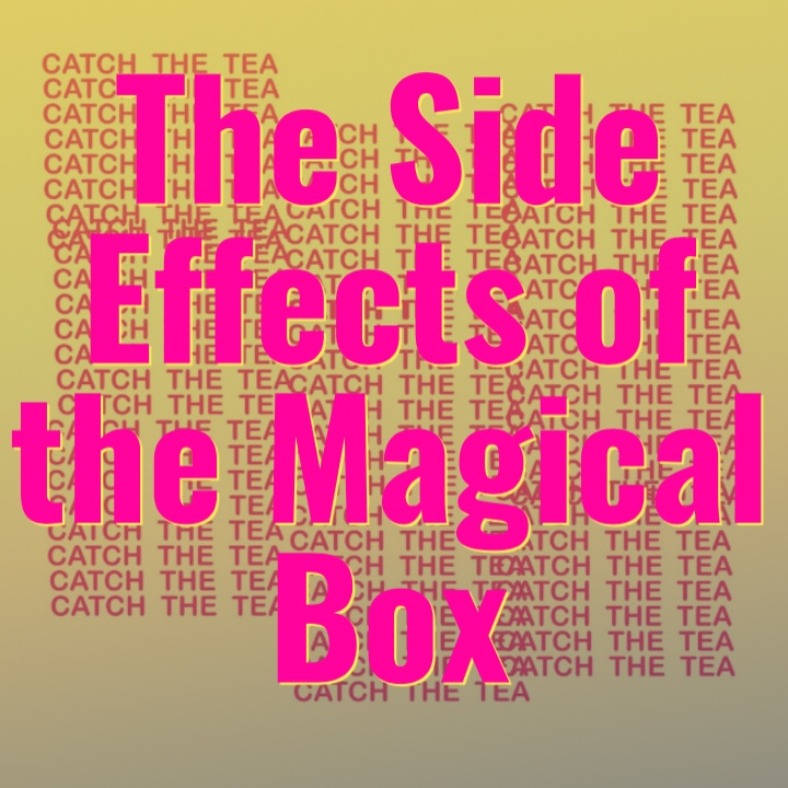 Catch The Tea Ep. 23 The Myth of the Magical Box