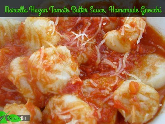 Marcella Hazan Tomato Butter Sauce with Gnocchi