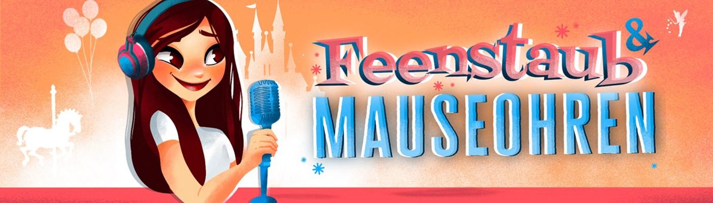 Disney Podcast Feenstaub & Mauseohren
