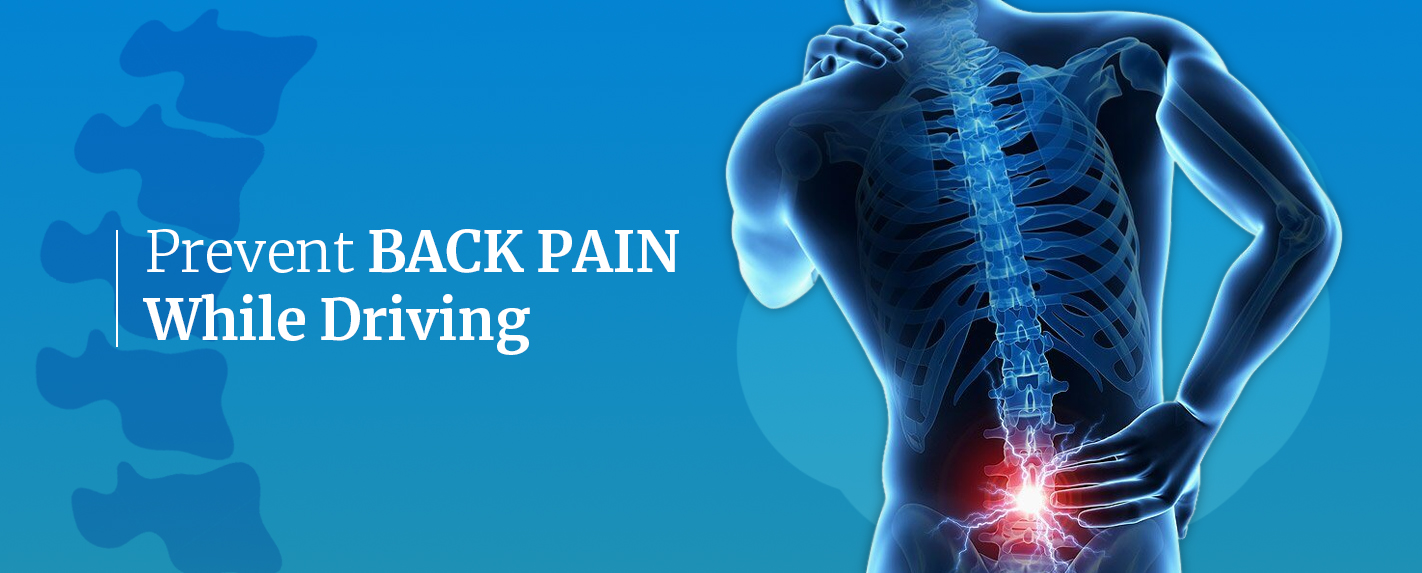 prevent back pain while driving spine ina