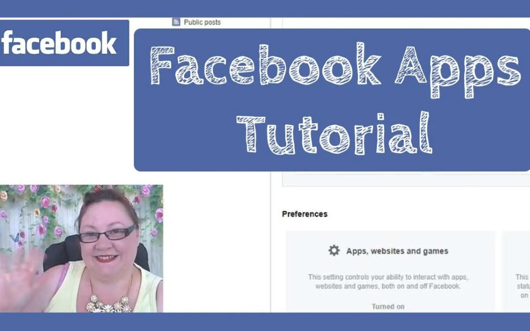 Facebook Mini Tutorial – Apps and Websites Settings