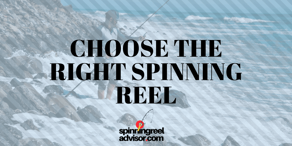 Choose The Right Spinning Reel – The Shortest Guide Ever!