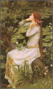 Ophelia, by John William Waterhouse. 1894