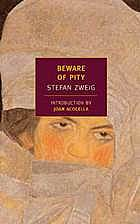 Beware of Pity, by Stefan Zweig