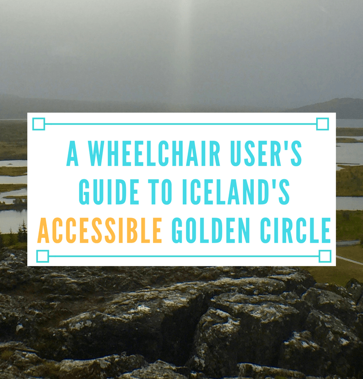A Wheelchair User's Guide to Iceland's Accessible Golden Circle