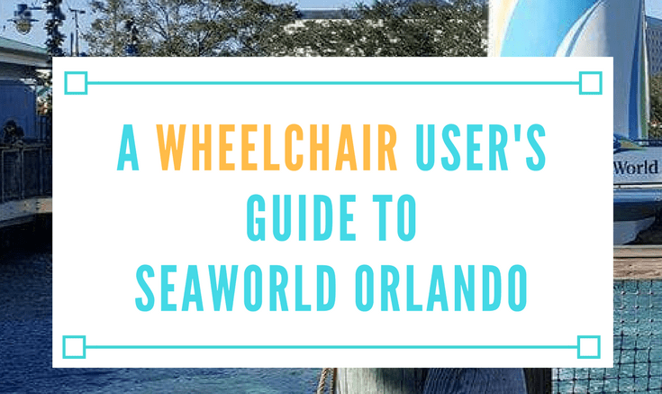 a wheelchair user guide to seaworld orlando