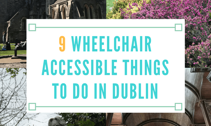 wheelchair accessible things to do in dublin
