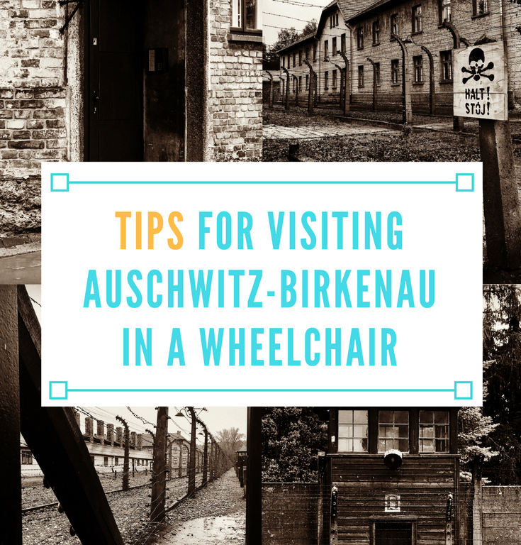 Tips for Visiting Auschwitz-Birkenau in a Wheelchair
