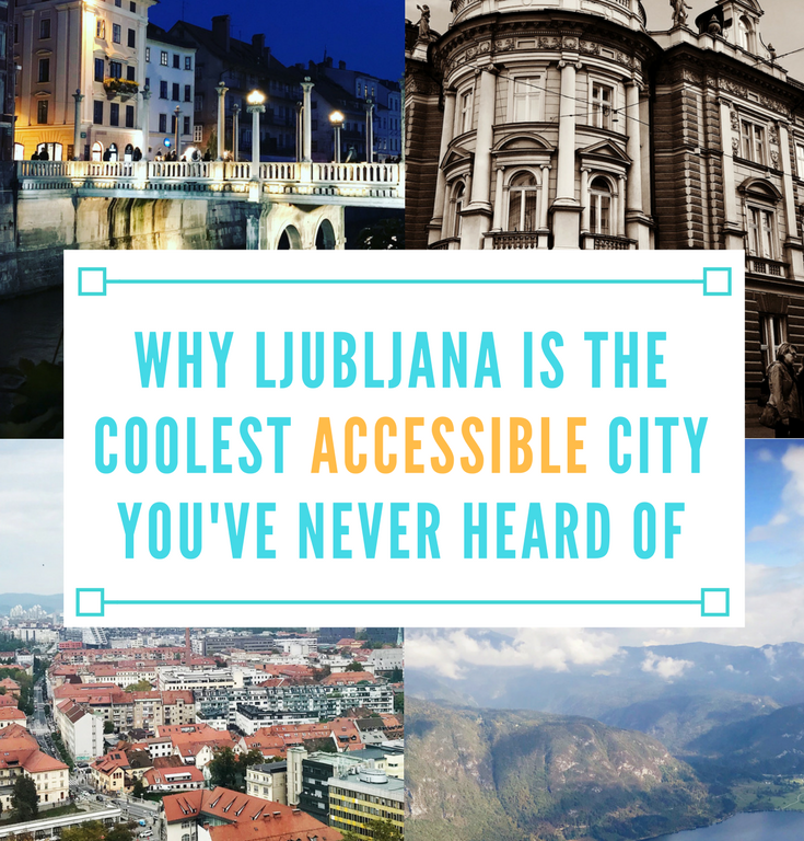 Why Ljubljana is the Coolest Accessible City You've Never Heard Of