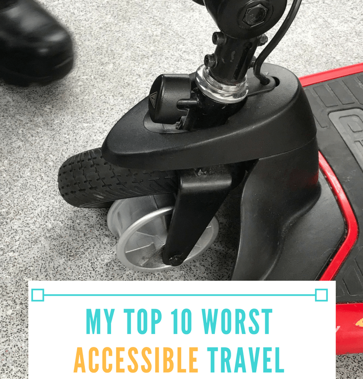 My Top 10 Worst Accessible Travel Moments of 2017