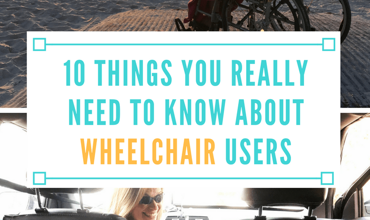 things you really need to know about wheelchair users