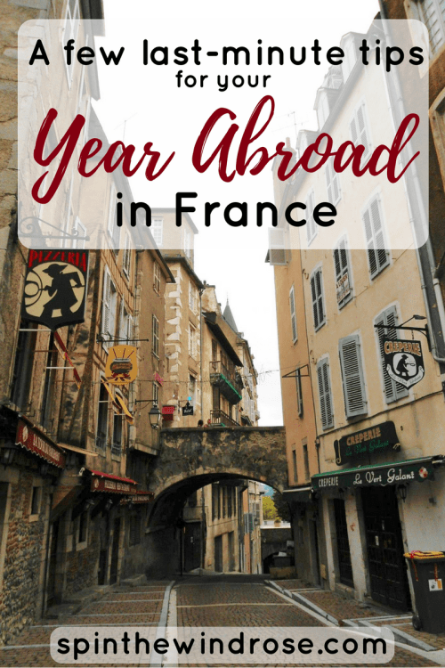 A few last minute tips for your Year abroad in France - spinthewindrose.com
