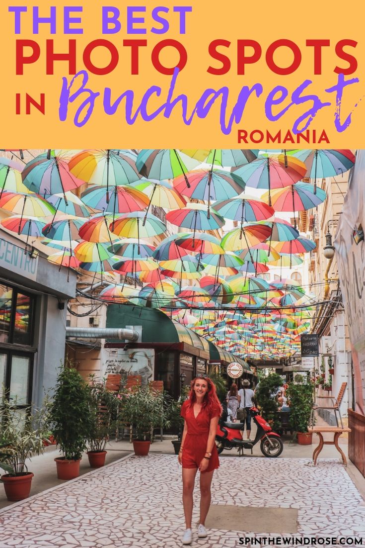11 must-visit photo spots in Bucharest - spinthewindrose.com