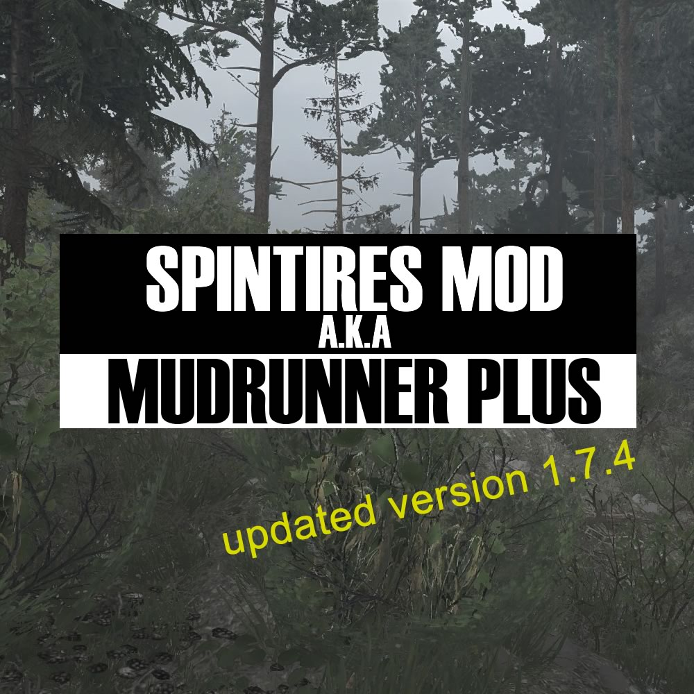 Spintires Plus updated version 1.7.4 mod for Spintires: MudRunner