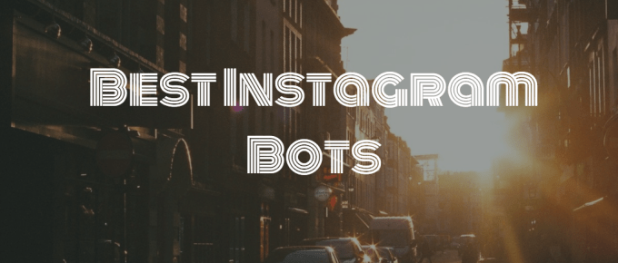 Best Instagram Bot in 2018 for Following, Liking, & Commenting