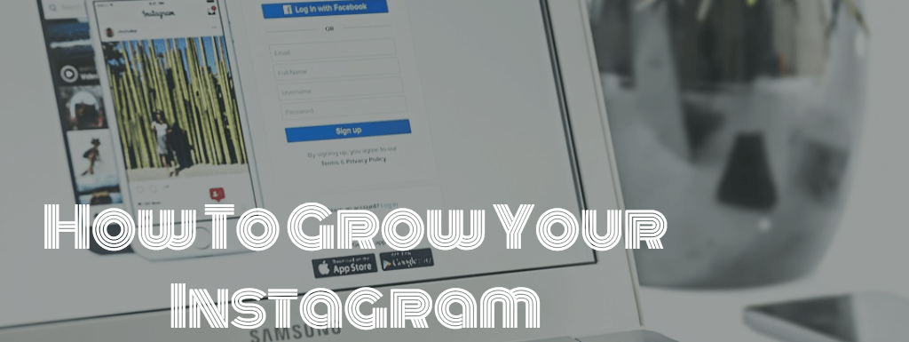 How to Grow your Instagram in 2018
