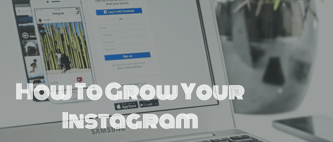 How to Grow your Instagram in 2018