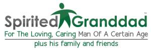 SpiritedGranddad.com For The Loving, Caring Man Of A Certain Age plus his family and friends by Charlie Seymour Jr