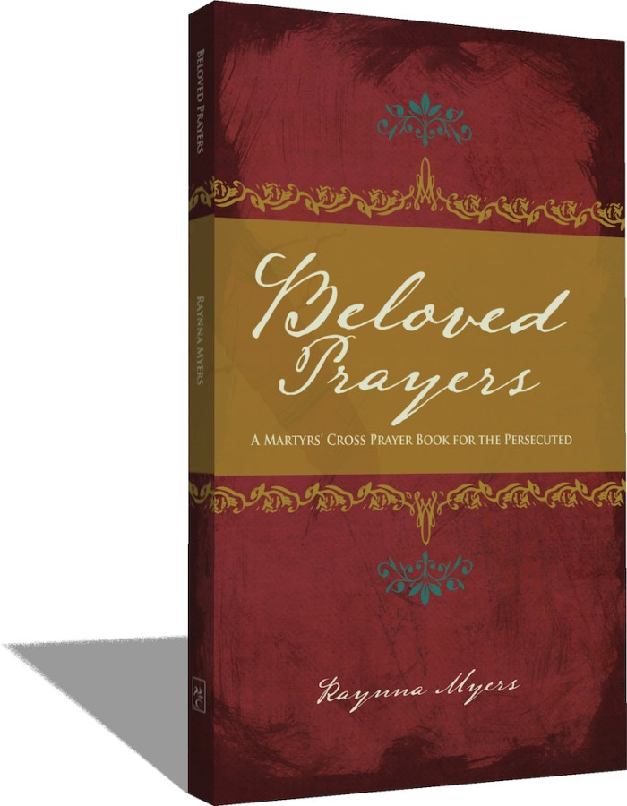 Beloved Prayers: A Martyrs' Cross Prayer Book for the Persecuted