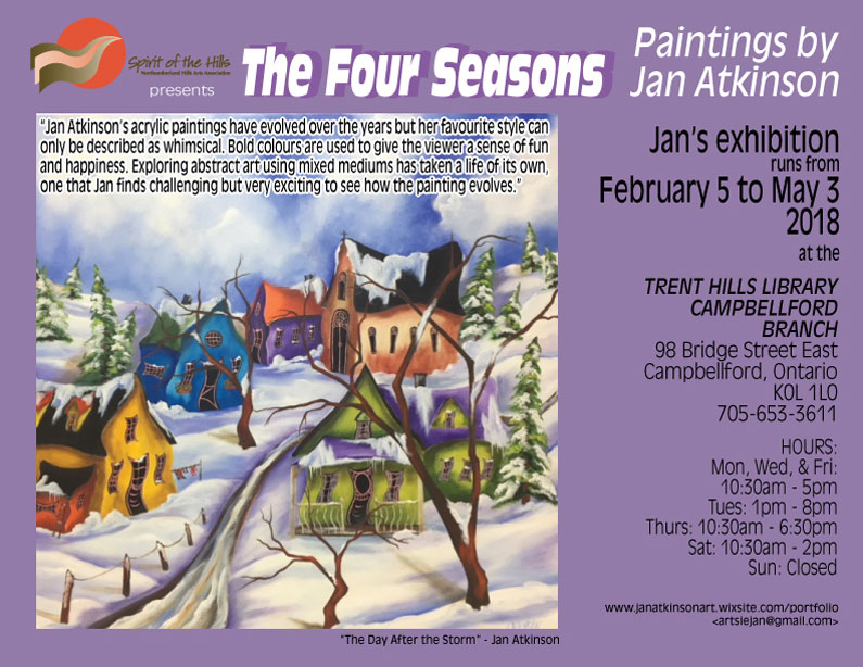 Spirit of the Hills presents The Four Seasons - Paintings by Jan Atkinson - Jan Atkinson's acrylic paintings have evolved over the years but her favourite style can only be described as whimsical. Bold colours are used to give the viewer a sense of fun and happiness. Exploring abstract art using mixed mediums has taken a life of its own, one that Jan finds challenging but very exciting to see how the painting evolves. Jan's exhibition runs from February 5 to May 3, 2018