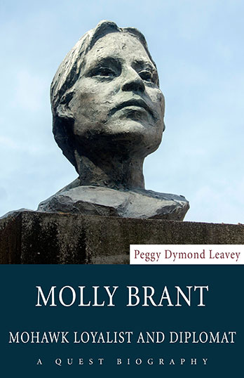 Molly Brant, Mohawk Loyalist and Diplomat by Peggy Dymond Leavey