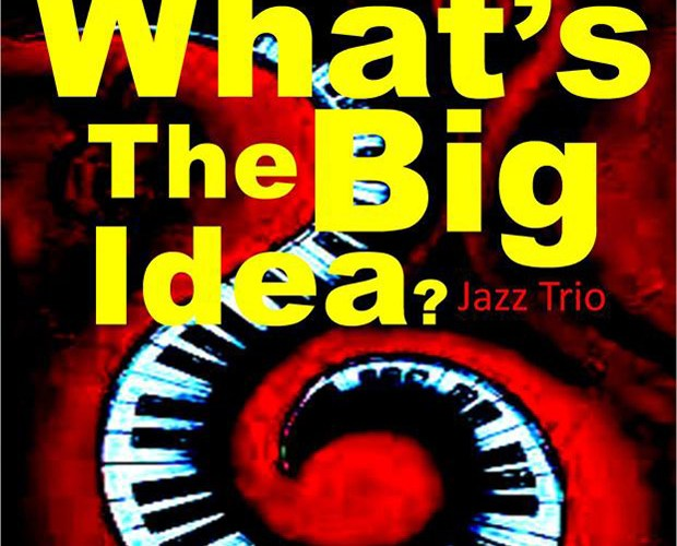whats the big idea trio poster