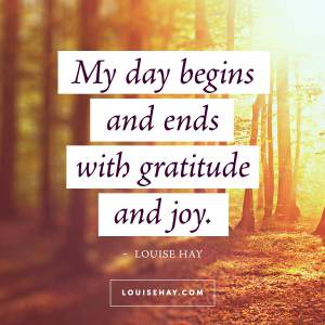 louise-hay-quotes-happiness-day-begins-ends-joy