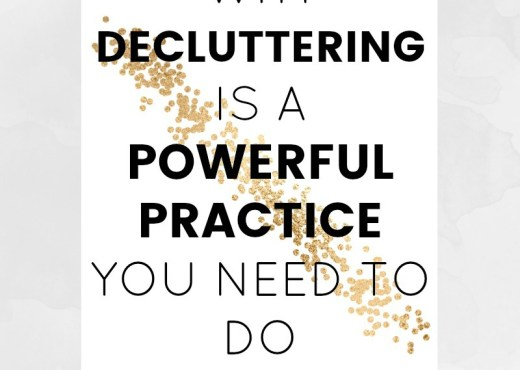 spirituallyempowered why decluttering is a powerful practice you need to do