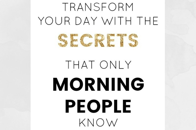 Transform your day with the secrets that only 'morning people' know