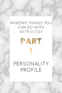 Amazing things you can do with astrology | Part 1: true personality profile