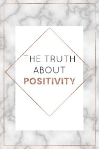 The truth about positivity