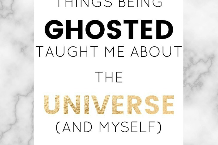 Things being ghosted taught me about the universe, and myself