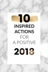 10 Inspired actions for a positive 2018