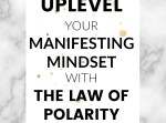 The law of polarity is one of 12 universal laws that states that everything has an opposite. Read the post to discover what that means for us, and how we can use this law with the law of attraction to manifest our dream lives.
