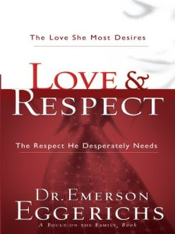 love and respect-Dr. Emerson Eggerichs