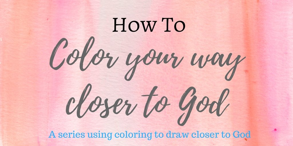 Color Your Way Closer to God