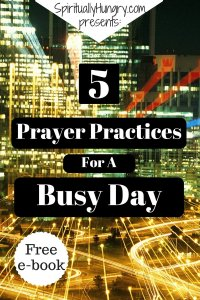 Prayer Practices | Busyness God